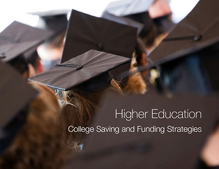 Higher Education: College Saving and Funding Strategies